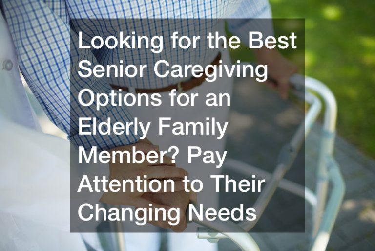 The best senior caregiving checks for changing needs